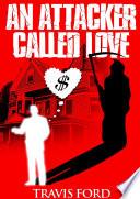 An Attacker Called Love
