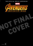 Avengers Infinity War The Official Movie Companion