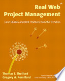 Real Web Project Management : strategies for running productive meetings, winning the confidence...