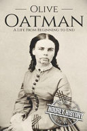 Olive Oatman A Life From Beginning To End