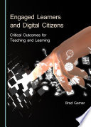 Engaged Learners and Digital Citizens