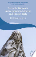 Catholic Women s Movements in Liberal and Fascist Italy