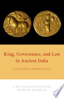King, Governance, and Law in Ancient India English Translation Of Kautilya S Arthasastra