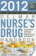 Delmar Nurse's Drug Handbook 2012 Edition : guide in your nursing students'...