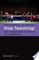 Stop Teaching!