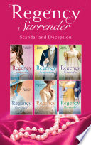 Regency Surrender: Scandal And Deception (Mills & Boon e-Book Collections) From Your Favourite Mills Boon Historical Authors