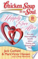 Chicken Soup for the Soul: Happily Ever After Ending Readers Will Delight In These