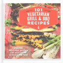 101 Vegetarian Grill   Barbecue Recipes