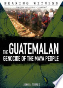 The Guatemalan Genocide of the Maya People