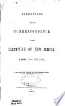 Selections from the Correspondence of the Executive of New Jersey  from 1776 to 1786 Book PDF