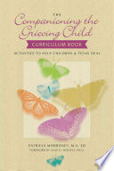 The Companioning the Grieving Child Curriculum Book