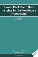 Lower Back Pain New Insights For The Healthcare Professional 2013 Edition