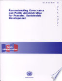 Reconstructing Governance And Public Administration For Peaceful, Sustainable Development : and combines them with conflict sensitive awareness and...