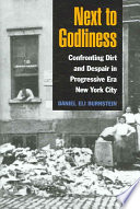 Next to Godliness: Confronting Dirt and Despair in Progressive Era New York City