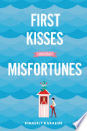 First Kisses And Other Misfortunes book