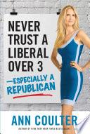 Never Trust a Liberal Over Three?Especially a Republican