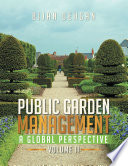 PUBLIC GARDEN MANAGEMENT  A GLOBAL PERSPECTIVE