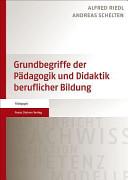 Grundbegriffe der Pädagogik und Didaktik beruflicher Bildung