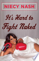 It s Hard to Fight Naked