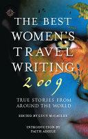 The Best Women's Travel Writing 2009