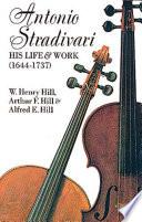 Antonio Stradivari Features Plus Life Of The Composer A