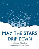 May the Stars Drip Down