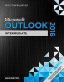 Shelly Cashman Series Microsoft Office 365 & Outlook 2016: Intermediate