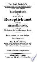 Taschenbuch der ärztlichen Rezeptirkunst und der Arzneiformeln nach den Methoden der berühmtesten Ärzte