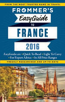 Frommer s Easyguide to France 2016