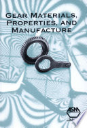 Gear Materials  Properties  and Manufacture