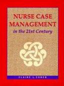 Nurse Case Management in the 21st Century