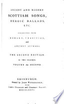 Ancient and Modern Scottish Songs  Heroic Ballads  Etc