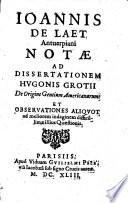 J. de Laet notæ ad dissertationem H. Grottii de origine gentium Americanarum with the text ; et observationes aliquot ad meliorem indaginem illius quæstionis