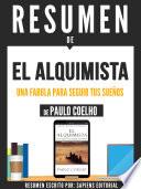 Resumen De El Alquimista Una Fabula Para Seguir Tus Sue Os De Paulo Coelho