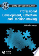 Professional Development  Reflection and Decision making for Nurses