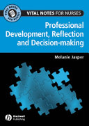 Professional Development, Reflection and Decision-making for Nurses