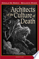 Architects Of The Culture Of Death : a catch-all term that covers...