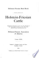 Holstein-Friesian Herd-book, Containing a Record of All Holstein-Friesian Cattle ...