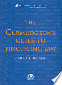 The Curmudgeon s Guide to Practicing Law
