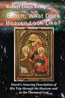 Enoch What Does Heaven Look Like Enoch S Revelation Of God S Creation