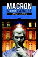 Macron, un destin machiavélique gravé dans Paris