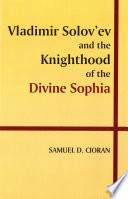 Vladimir Solov   ev and the Knighthood of the Divine Sophia