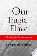 Our Tragic Flaw  A Case for Nonviolence