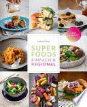 Superfoods einfach   regional