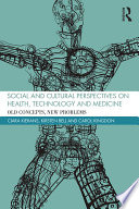 Social and Cultural Perspectives on Health  Technology and Medicine