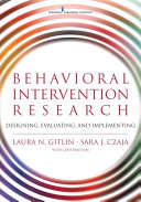 Behavioral intervention research : designing, evaluating, and implementing /