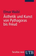 Ästhetik und Kunst von Pythagoras bis Freud