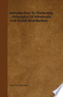 Introduction To Marketing   Principles Of Wholesale And Retail Distribution