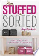 From Stuffed to Sorted Your Essential Guide To Organising, Room By Room