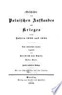Geschichte des Polnischen Aufstandes und des Krieges in den Jahren 1830 und 1831